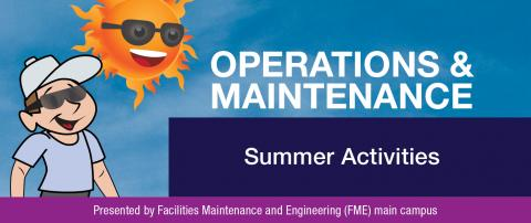 Operations and Maintenance Summer Activities